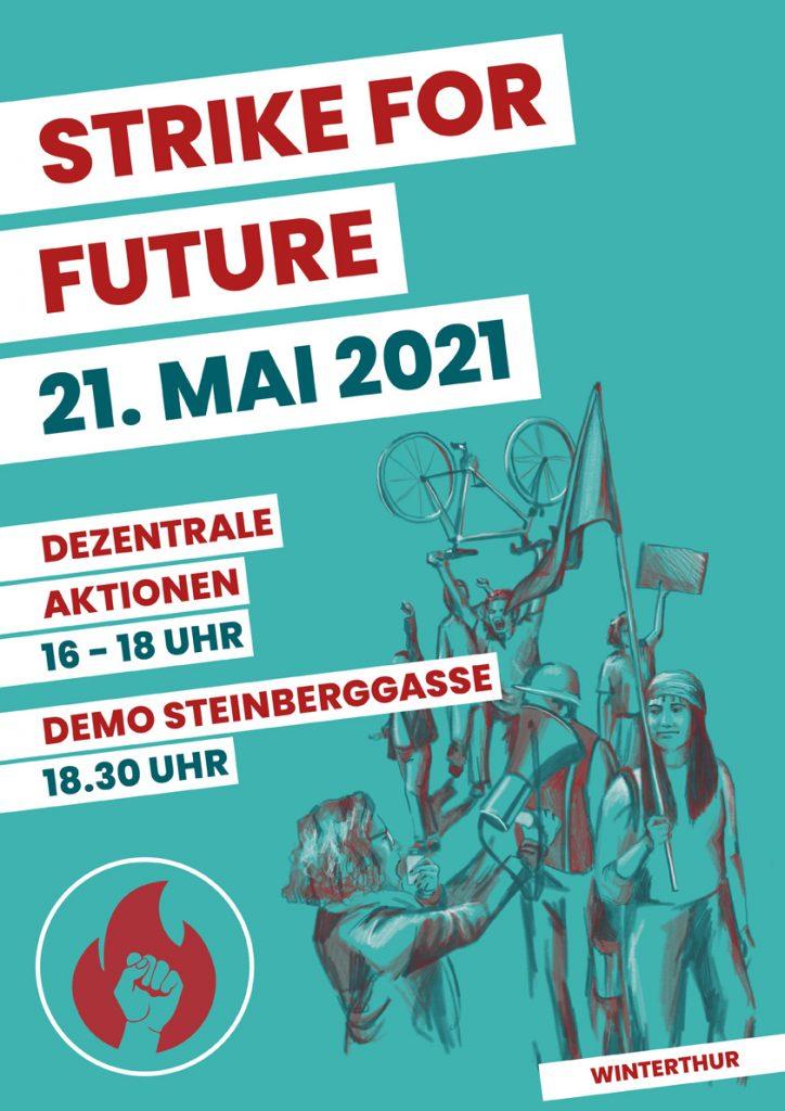 Winterthur: Strike for future. 21. Mai 2021. Dezentrale Aktionen 16-18 Uhr | -demo Steinberggasse 18:30 Uhr